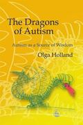 Dragons of Autism Autism As a Source of Wisdom