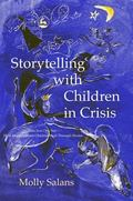 Storytelling With Children in Crisis Take Just One Star - How Impoverished Children Heal Thr...