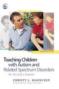Teaching Children With Autism and Related Spectrum Disorders An Art and a Science