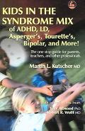Kids in the Syndrome Mix of ADHD, LD, Asperger's, Tourette's, Bipolar, And More! The One Sto...