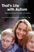 That's Life With Autism Tales And Tips for Families With Autism