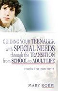 Guiding Your Teenager with Special Needs Through the Transition from School to Adulthood