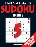 Hard-As-Nails Sudoku: Volume 5