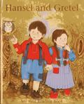 Hansel and Gretel : My First Reading Book