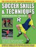 The Step-By-Step Training Manual of Soccer Skills & Techniques