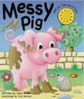 MESSY PIG: (A NOISY BOOK)