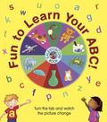 Fun to Learn Your ABC! Kaleidoscope Book : Turn the Tab and Watch the Picture Change