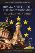 Russia And Europe in the Twenty-first Century An Uneasy Partnership