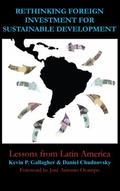 Rethinking Foreign Investment for Sustainable Development : Lessons from Latin America
