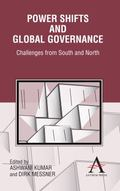 Power Shifts and Global Governance: Challenges from South and North (Anthem Politics and IR)