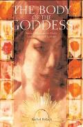Body of the Goddess Sacred Wisdom in Myth, Landscape and Culture