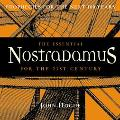 Essential Nostradamus Prophecies for the 21st Century and Beyond