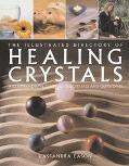 Illustrated Directory of Healing Crystals A Comprehensive Guide to 150 Crystals and Gemstone