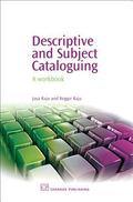 Descriptive And Subject Cataloguing A Workbook