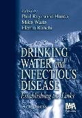 Drinking Water and Infectious Disease Establishing the Links