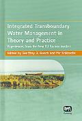 Integrated Transboundary Water Management in Theory And Practice Experiences from the New Eu...