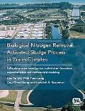 Biological Nitrogen Removal Activated Sludge Process in Warm Climates: Full-Scale Process In...