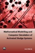 Mathematical Modelling and Computer Simulation of Activated Sludge Systems