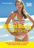 Bikini Body Made Easy: Your Step-by-Step Guide to a Beautiful Beach Body in Under Six Weeks