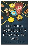 Roulette Playing to Win