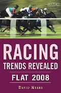 Racing Trends Revealed: Flat 2008