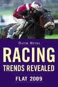 Racing Trends Revealed: Flat 2009