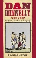 Dan Donnelly 1788-1820 : Pugilist, Publican, Playboy