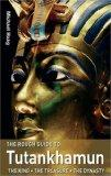 The Rough Guide to Tutankhamun: The King - The Treasure - The Dynasty