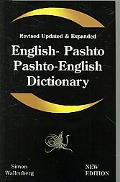 English - Pashto, Pashto - English Dictionary: A Modern Dictionary of the Pakhto, Pushto, Pu...