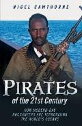 Pirates of the 21st Century : How Modern-Day Buccaneers are Terrorising the World's Oceans