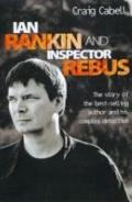 Ian Rankin and Inspector Rebus: The Official Story of the Bestselling Author and His Ruthles...