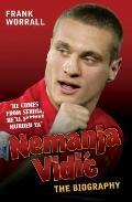 Nemanja Vidic: The Biography