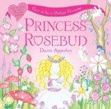 Perfectly Perfect Princess (Princess Rosebud)