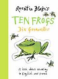 Quentin Blake's Ten Frogs: A Book About Counting in English and French