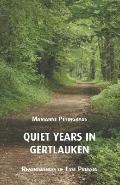 Quiet Years in Gertlauken