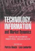 Technology, Information and Market Dynamics Topics in Advanced Industrial Organization