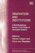 Innovation and Institutions A Multidisciplinary Review of the Study of Innovation Systems