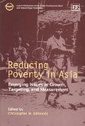 Reducing Poverty in Asia Emerging Issues in Growth, Targeting and Measurement