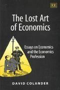 The Lost Art of Economics: Essays on Economics and the Economics Profession