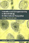Innovation And Entrepreneurship in Biotechnology An International Perspective Concepts, Theo...