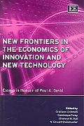 New Frontiers in the Economics of Innovation And New Technology Essays in Honour of Paul A. ...