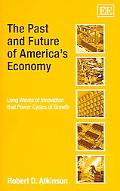 Past And Future Of America's Economy Long Waves Of Innovation That Power Cycles Of Growth
