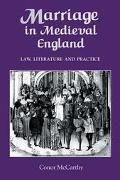 Marriage in Medieval England Law, Literature, and Practice