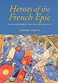 Heroes of the French Epic A Selection of Chansons De Geste