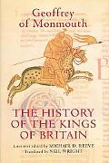 History of the Kings of Britain An Edition and Translation of the Historia Regum Britannie