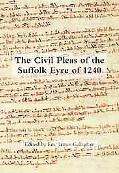 The Civil Pleas of the Suffolk Eyre of 1240 (Suffolk Records Society)