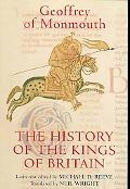 The History of the Kings of Britain: An Edition and Translation of the de Gestis Britonum (H...