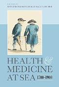 Health and Medicine at Sea, 1700-1900