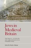 Jews in Medieval Britain : Historical, Literary and Archaeological Perspectives