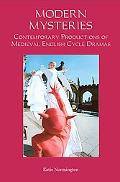 Modern Mysteries Contemporary Productions of Medieval English Cycle Dramas